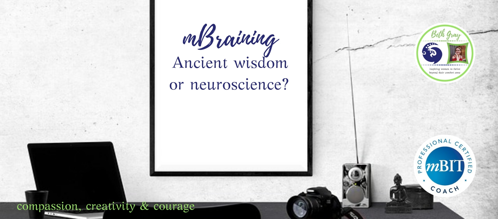 mBraining: ancient wisdom or neuroscience? Using your multiple brains to do cool stuff. Enteric neural network, intelligence centers, Wisdom, compassion, courage, compassion
