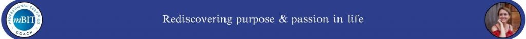 Rediscovering purpose & passion in life