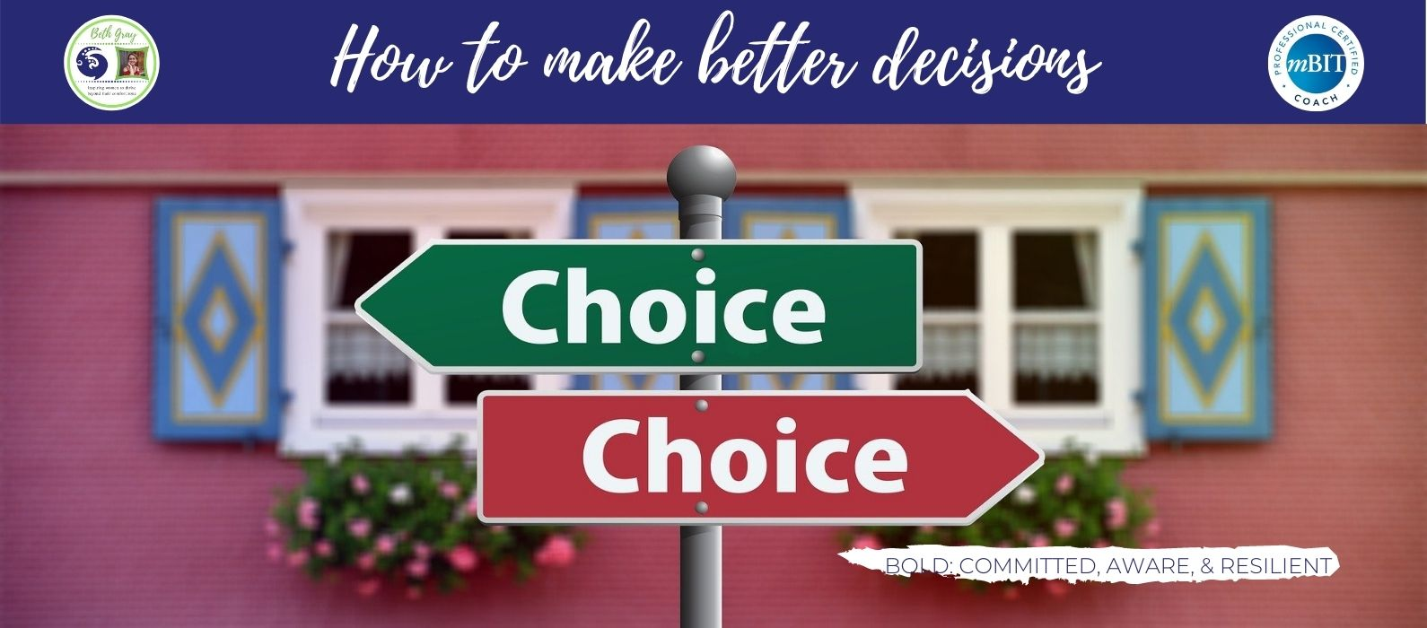make better decisions, the art of great decision making, alignment, challenges of making a good decision, problem-solving, decision-making, expectations, should, priorities, compassion, the heart of the matter, values, passions, vision, mission, vision board, wants and desires, hopes and dreams, feelings, compassion, creativity, brainstorming, mind-mapping, unleash your creativity, think outside the box, guidance, support, mentoring, catastrophize, awfulize, safety and security, emotional needs, financial growth, professional development, replace expectations with compassion, identity